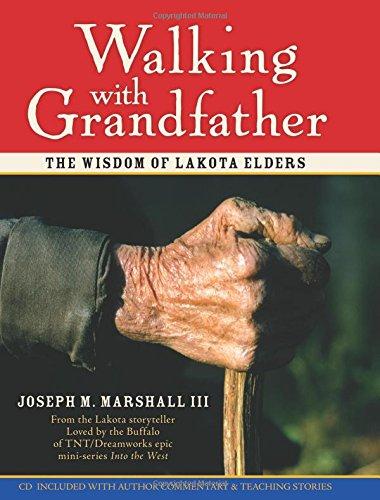 Read Online Walking with Grandfather: The Wisdom of Lakota Elders pdf