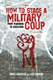 How to Stage a Military Coup, David Hebditch and Ken Connor, 1602393753
