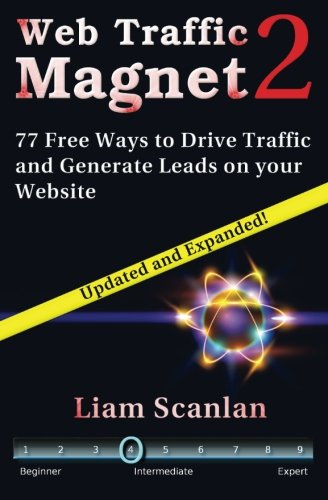 Download Web Traffic Magnet 2: 77 Free Ways to Drive Traffic and Generate Leads on your Website pdf