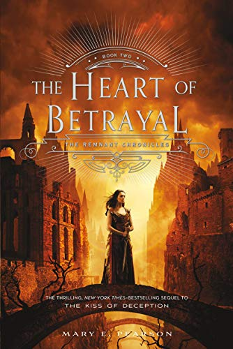 The Heart of Betrayal: The Remnant Chronicles, Book Two