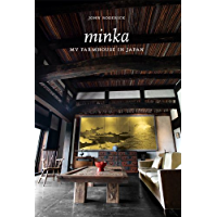Minka: My Farmhouse in Japan