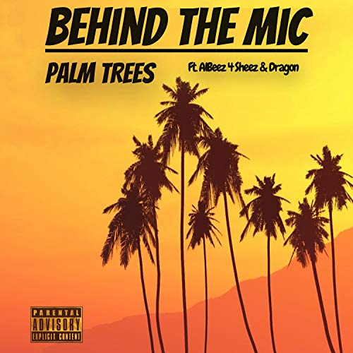 Palm Trees (feat. Albeez 4 Sheez & Dragon) - Trees Palm Behind