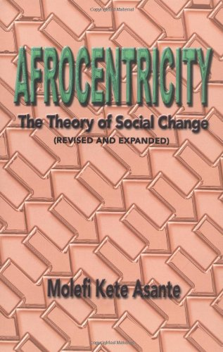 Download Afrocentricity: The Theory of Social Change PDF