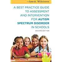 A Best Practice Guide to Assessment and Intervention for Autism Spectrum Disorder in Schools 2ed