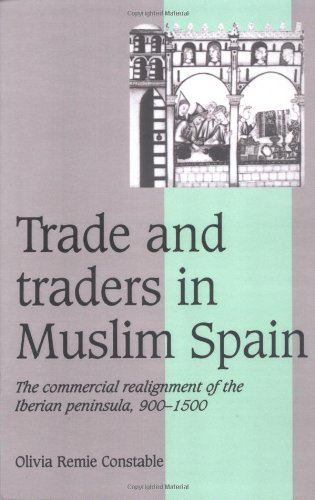 Trade and Traders in Muslim Spain (Cambridge Studies in Medieval Life and Thought: Fourth Series)