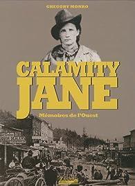 Calamity Jane : Mémoires de l'Ouest par Gregory Monro