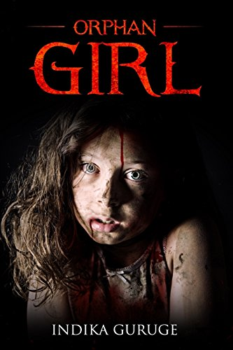 Orphan Girl: The Story of an Abandoned Child's Tragic Fate As a Migrant Worker in Saudi Arabia
