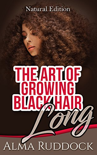Search : The Art Of Growing Black Hair Long - Natural Edition