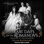 The Last Days of the Romanovs: Tragedy at Ekaterinburg | Helen Rappaport