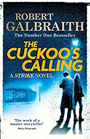 The Cuckoo's Calling: Cormoran Strike Book 1 (English Edit