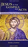 Jesus in the Gospels and Acts, Daniel J. Scholz, 1599824760