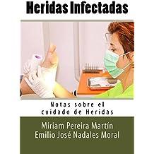 Heridas Infectadas (Notas sobre el cuidado de Heridas nº 6) (Spanish Edition)