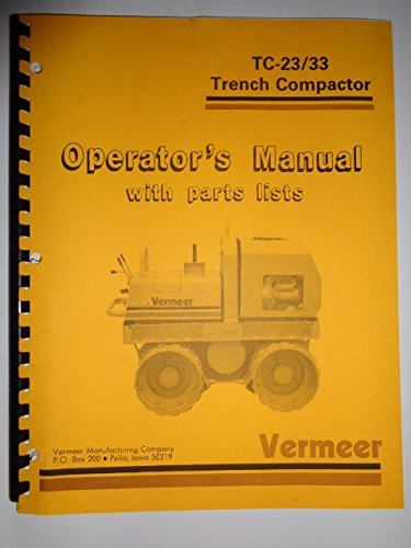 Vermeer * TC-23, TC-33 Trench Compactor Operators/Parts Owners Manual Original