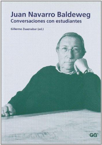 JUAN NAVARRO BALDEWEG. CONVERSACIONES CON ESTUDIANTES