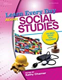 Learn Every Day about Social Studies, , 0876593635