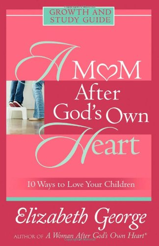 A Mom After God's Own Heart: Growth and