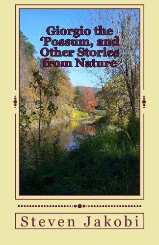 Giorgio the 'Possum, and Other Stories from Nature