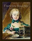 Francois Boucher: Masterpieces in Colour (Volume 1)