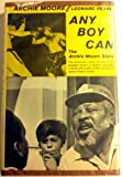 Any Boy Can, Archie Moore and Leonard B. Pearl, 013038562X