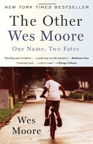 By Wes Moore - The Other Wes Moore: One Name, Two Fates (12.12.2010)