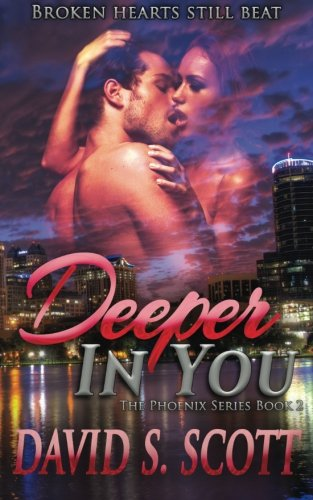 Deeper in You (The Phoenix Series) (Volume 2)