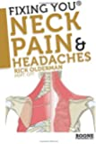 Fixing You: Neck Pain & Headaches: Self-Treatment for healing Neck pain and headaches due to Bulging Disks, Degenerative Disks, and other diagnoses.