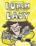Lunch Lady and the Schoolwide Scuffle, Jarrett J. Krosoczka, 0385752806