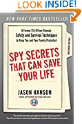 #1: Spy Secrets That Can Save Your Life: A Former CIA Officer Reveals Safety and Survival Techniques to Keep You and Your Family Protected