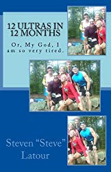 12 Ultras in 12 Months (English Edition)