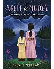 Aggie and Mudgy: The Journey of Two Kaska Dena Children