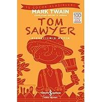 Tom Sawyer (Kısaltılmış Metin): İş Çocuk Klasikleri 100 Temel Eser