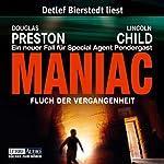 Maniac: Fluch der Vergangenheit (Pendergast 7)   Douglas Preston,Lincoln Child