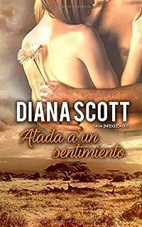 Atada a un sentimiento: Novela romántica (Saga Infidelidades) (Spanish Edition)