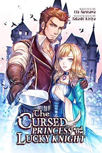 The Cursed Princess and the Lucky Knight (Light Novel) -