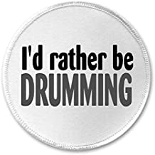 """Rather Be Drumming - 3"""" Circle Sew / Iron On Patch Drummer Drums Humor"""