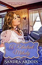 A Reluctant Melody - Will she find a way through the pain of the past to love and trust again?
