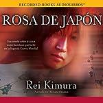 Rosa de Japon | Rei Kimura