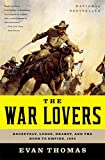 img - for The War Lovers: Roosevelt, Lodge, Hearst, and the Rush to Empire, 1898 book / textbook / text book