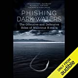 Phishing Dark Waters: The Offensive and Defensive