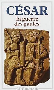 La guerre des Gaules par César