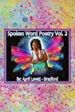 Spoken Words Poetry- Volume 2, April Lovett-Bradford, 1469164493