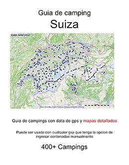 Amazon Com Guia De Campings En Suiza Con Data De Gps Y Mapas