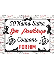 50 Kama Sutra Sex Positions Coupons For Him: A Love Coupon Book: Great Fun Unique Gift For Husband, Boyfriend, Married Couples & Lovers For Valentine's Day, Birthdays & Anniversaries To Make Your Sex Life More Exciting