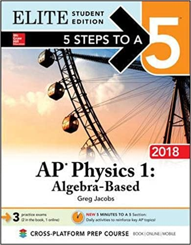 Amazon com: 5 Steps to a 5: AP Physics 1: Algebra-Based 2018, Elite