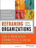 Reframing Organizations, Lee G. Bolman and Terrance E. Deal, 1118573331