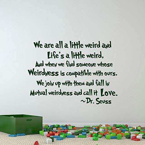 We are All A Little Weird Dr Seuss Quotes Vinyl Vinyl Wall Decals Nursery Classroom Kids Room Playroom Vinyl Lettering Vinyl Wall Sayings Art Decor Made in USA]()