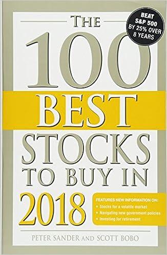 The 100 Best Stocks to Buy in 2018: Peter Sander, Scott Bobo