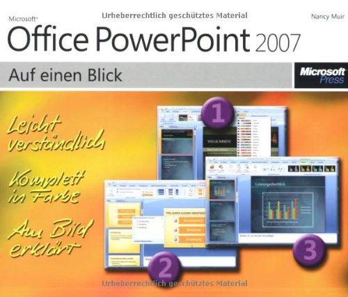Microsoft Office PowerPoint 2007 auf einen Blick: Bild für Bild zum Ziel