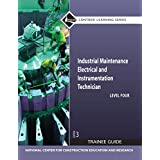 Industrial Maintenance Electrical & Instrumentation Level 4 Trainee Guide, Paperback (3rd Edition)