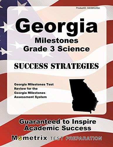 Georgia Milestones Grade 3 Science Success Strategies Study Guide: Georgia Milestones Test Review for the Georgia Milestones Assessment System